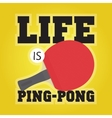 Life is ping pong vector image