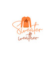 sweater weather quote design vector image