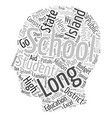 The Long And Short Of Long Island Schools text vector image vector image