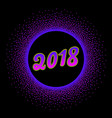 happy new year 2018 greeting card neon template vector image