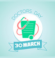30 march doctors day vector image vector image