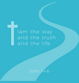 biblical phrase from john gospel i am the way and vector image