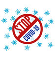 red sign stop covid-19 many corona viruses fly vector image