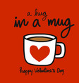 a hug in a mug red heart coffee cup vector image
