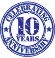 Celebrating 10 years anniversary grunge rubber sta vector image vector image