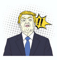 donald trump shouting pop art comics style vector image vector image