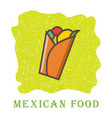 traditional mexican burrito spicy delicious vector image vector image