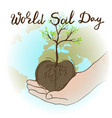 world soil day creative concept vector image vector image