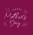 happy mothers day greeting card calligraphic vector image vector image