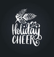 holiday cheer lettering on black background vector image vector image