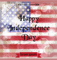 vintage american flag happy independence day vector image vector image