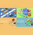 back to school banner concept set isometric style vector image