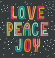 Love Peace Joy Hand drawn vintage print with hand vector image vector image