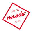 new in nevada rubber stamp vector image vector image