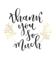 Thank you so much greeting vector image