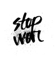 Stop war Handdrawn brush ink lettering vector image