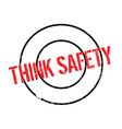 think safety rubber stamp vector image vector image