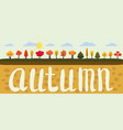 simple landscape set of autumn trees different vector image vector image