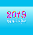 2019 rainbow happy new year card background vector image vector image