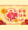 happy new 2019 year in chinese the year of the vector image vector image