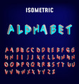 isometric 3d font three-dimensional alphabet vector image
