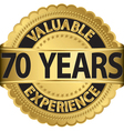 Valuable 70 years of experience golden label with vector image vector image