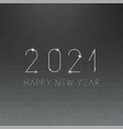 happy new 2021 year minimalistic card poster vector image