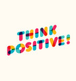 think positive motivational poster vector image