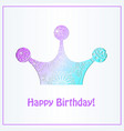 happy birthday card with crown gradient vector image vector image