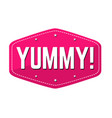 yummy label or sticker vector image vector image