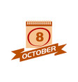 8 october calendar with ribbon vector image