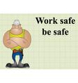 Construction work safe be safe vector image