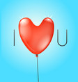 i love you concept with red balloon vector image
