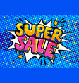 super sale message in pop art style vector image vector image