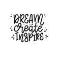 dream create inspire lettering vector image