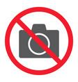 no camera glyph icon prohibition and forbidden vector image vector image