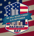 Patriot day badge emblem with buildings and vector image
