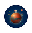 planets in solar system and astronaut spaceman vector image vector image