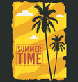 summer time poster design with palm trees vector image