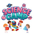 science camp logo with children with education vector image vector image