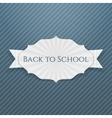 Back to School realistic paper greeting Badge vector image vector image