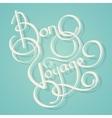 Calligraphy bon voyage text vector image