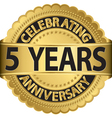 Celebrating 5 years anniversary golden label with vector image vector image