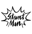 english expression for stunt man vector image vector image