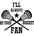 i ll always be your biggest fan on white vector image vector image