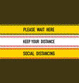 keep your distance yellow warning tape vector image
