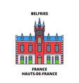 hauts-de-france - belfries line travel landmark vector image vector image