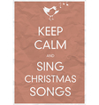 keep calm and sing christmas song vector image