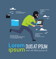 man in black mask tapped laptop run away hacker vector image