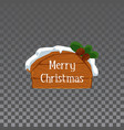 merry christmas - wooden cartoon sign board with vector image
